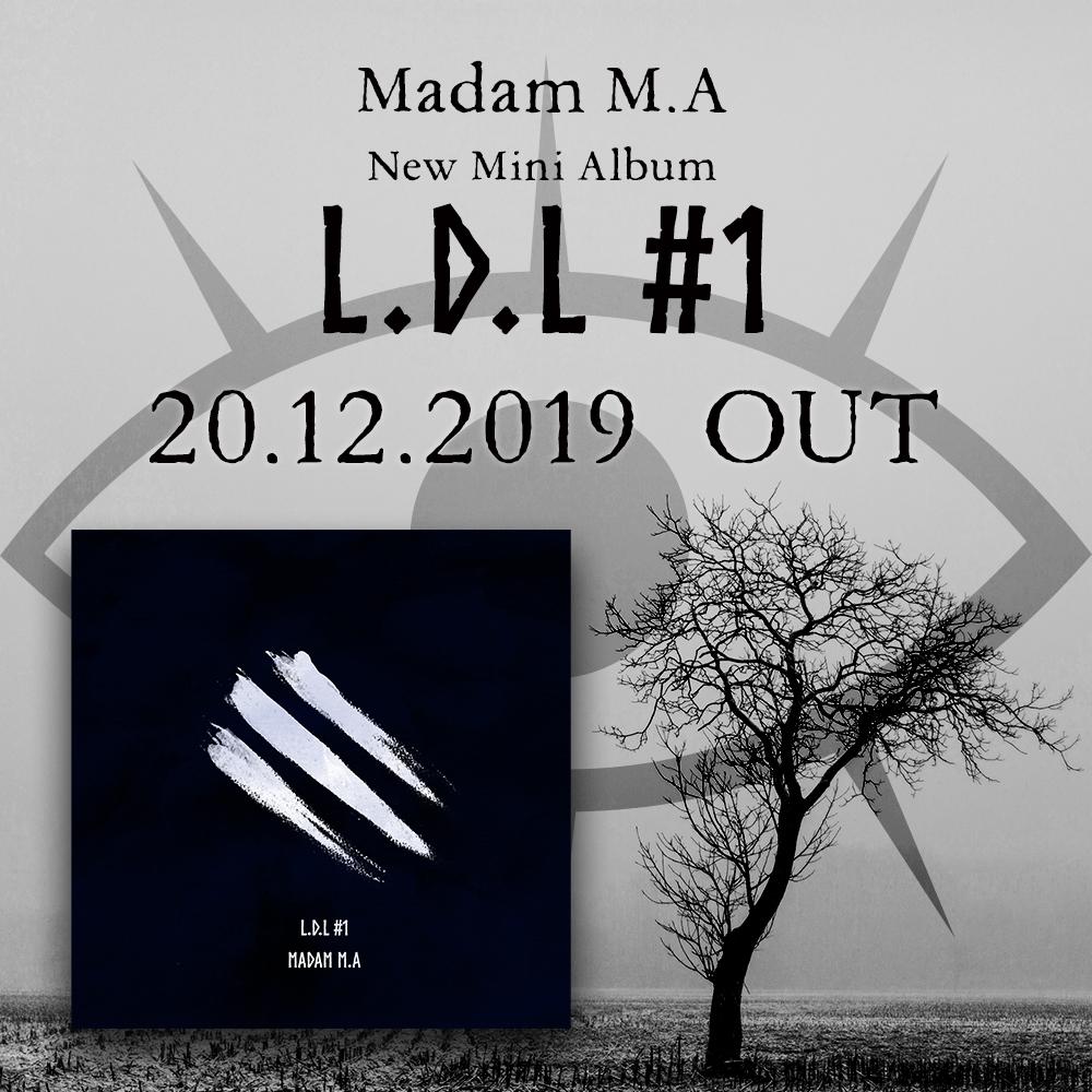 Madam M.A's new mini album L.D.L #1 will be released on 20.12.2019